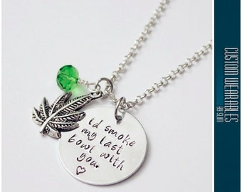 I'd Smoke My Last Bowl With You NECKLACE