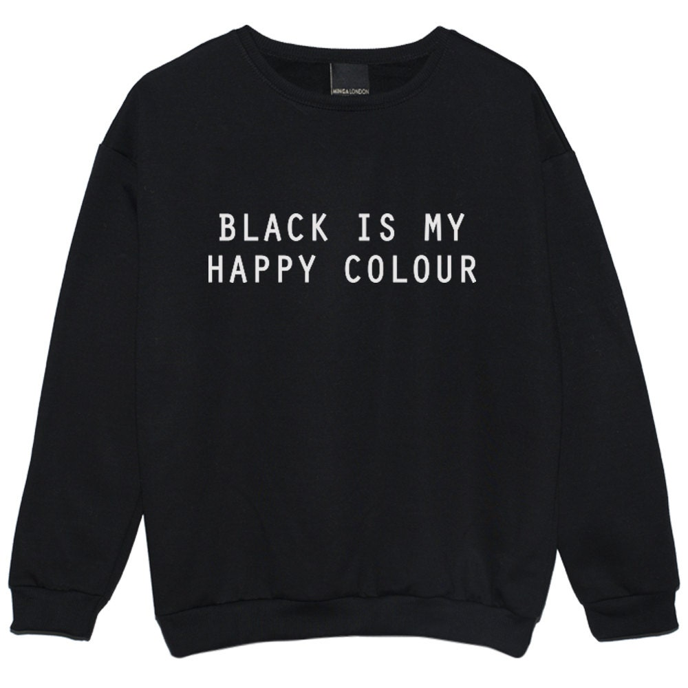 black is my happy color sweater jumper funny fun by mingalnd. Black Bedroom Furniture Sets. Home Design Ideas