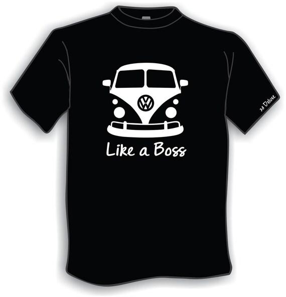 like a boss vw t shirt tshirt tee funny shirt vw boss. Black Bedroom Furniture Sets. Home Design Ideas