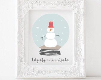Baby its cold outside - Christmas printable, christmas print, holiday printable, holiday print, christmas decor, winter printable, decor