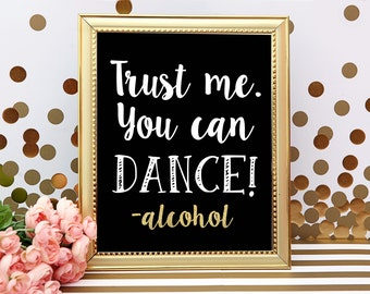 Trust me. You can DANCE! -Alcohol PRINTABLE Wedding Bar Sign - Cute Funny Wedding Alcohol Vodka Printable Chalkboard Wedding Sign - Dance
