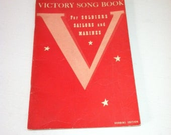 Victory Song Book [Robbins Edition,1942] For Soldiers Sailors and Marines (93 Patriotic and Popular Song Favorites) Hugh Frey, WWII