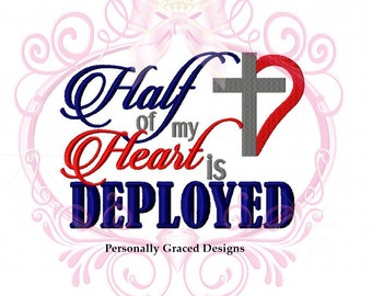 Instant Download Half of my Heart is Deployed Saying Military Embroidery Design, 5x7, Military Wife, Military Child, Deployment Design File