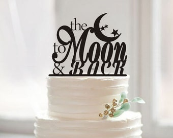 To the moon & back cake topper, custom cake topper for wedding,rustic acrylic cake topper,topper wedding cake,romantic wedding cake topper