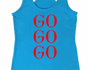 Go Go Go Workout Tank. Fitness Tank Top Shirt. Racerback Tank. Running Tank. Motivational Tank. S.M.L.XL