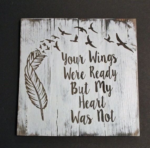 Your Wings Were Ready But My Heart Was Not By