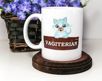 Funny Mug / Vagiterian / Gag Mug / Funny Coffee Mug / Gay Pride / Animal Lovers / Adult Humor / Gift for Him / Gift for Her /Valentines Gift