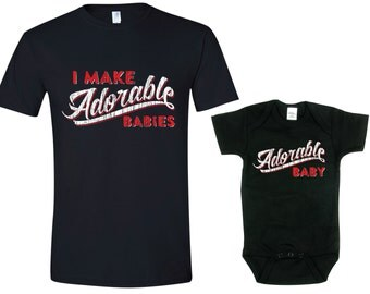 Father and Son or Daughter Shirts, I Make Adorable Babies, Adorable Baby, Father's Day Shirt, Father's Day Gift, Fathers Gift, New Dad