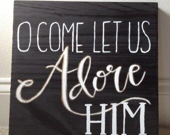 O Come Let Us Adore Him Christmas Sign