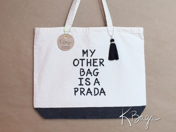 Canvas Tote Bag - Hand Painted - My Other Bag Is A Prada - Market Shopping Tote - Library Book Bag - Eco Friendly Bag - Handmade Tassel