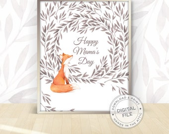 Last minute gifts - happy MAMA'S day - mom gifts, printable wall art, printable fox download, new mom gifts, mothers birthday, DIGITAL files