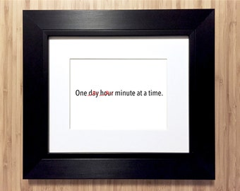One Minute at a Time sobriety art print. AA recovery gift for anyone who's sober, overcoming addiction, in 12 step recovery. Unframed.