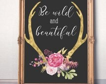 Wild and beautiful print Printable women gift Inspirational Chalkboard sign Gold foil Deer Antlers Floral Motivational quote Nursery  art