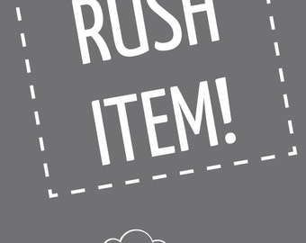 Rush your item!