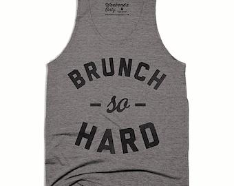 10% OFF SALE - Brunch So Hard Tank Top - Brunch Tank Top - Funny Shirts - Funny Tank Tops - Unisex Tri Blend Tank Top