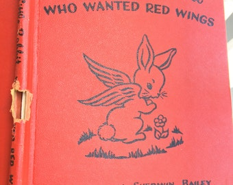 vintage The Little Rabbit Who Wanted Red Wings, Carolyn Sherwin Bailey, 1945