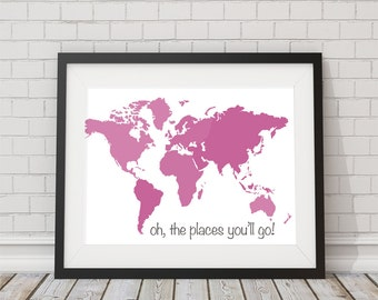 "World Map Print ""oh the places you'll go"" Girl Nursery 8x10 or 11x14"