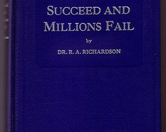 Why Few Succeed and Millions Fail by R A Richardson 1939 self-help success business