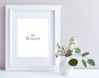 Be brave - Nursery art, Printable art, Printable quote, Art print, Be brave, Nursery print, Printable decoration,