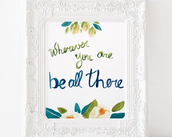 Word Wall Art, Wherever you are be all there, Wise Word Quote, motivational thought, quote art, wall art