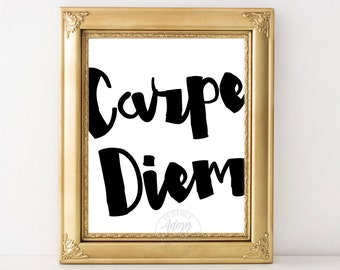 Carpe diem, printable quote, wall art, seize the day, typography, inspirational, wall decor, poster, digital download, sign 11x14, 8x10, 5x7