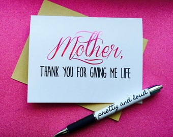 Thank You For Giving Me Life, And For Not Taking It Back - REAL FOIL! - Funny Mother's Day Card