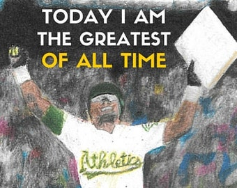 Today I am the Greatest of All Time - Rickey Henderson Print