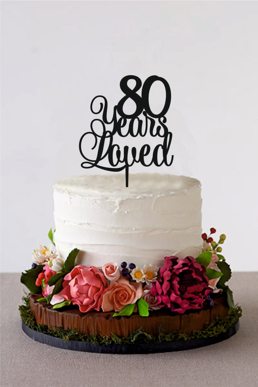 80 Years Loved Happy 80th Birthday Cake by HolidayCakeTopper