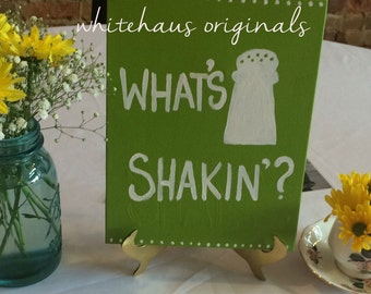 Quirky Kitchen Sign- What's Shakin'?