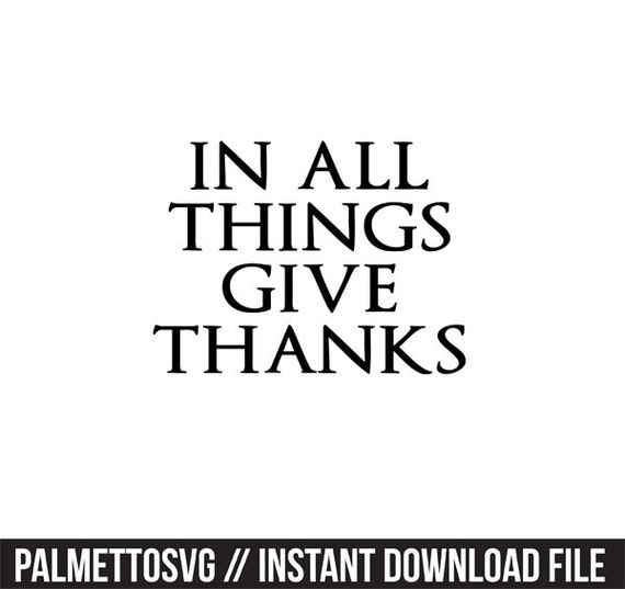 Items Similar To In All Things Give Thanks Svg Dxf File