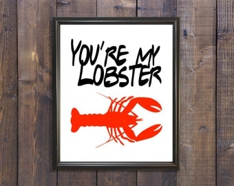 You're My Lobster   FRIENDS TV SHOW   Download   Instant Download   Wall Art