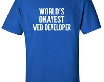Software Developer | World's Okayest Web Developer| Video Game Creator | Developer Shirt | Gift for Developer | Internet T Shirt | #557