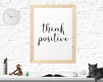 Think Positive, Poster, Motivational, Inspirational Poster, Quote Print, Office Decor, Office Decor, Typography Art, Wall Decor, Nursery