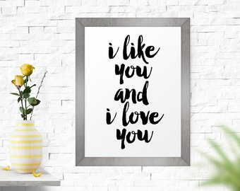 Inspirational Poster, Typography Wall Art, Printable Art, Inspirational Wall Art, I Like You And I Love You, Brush Lettering Art Print