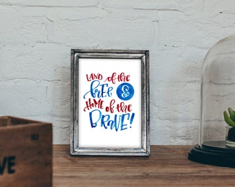 SALE! • Land of the Free & Home of the Brave - American Printable
