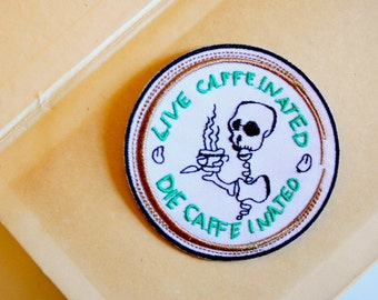 LIVE CAFFEINATED Iron on Patch