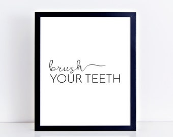 Brush Your Teeth Printable Poster Black and White Bathroom Wall Quote Modern Bathroom Art Instant Download