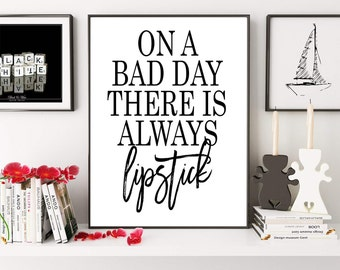 On A Bad Day There Is Always Lipstick, Audrey Hepburn Quote, Fashion Quote, Makeup Quote, Fashion Poster, Glam Room, Digital Print