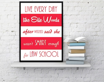 Legally Blonde poster Elle Woods print Legally Blonde quote quotes Movie Reese Witherspoon Motivation