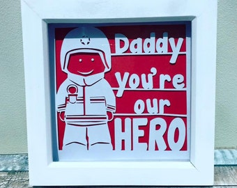 Daddy you're my hero