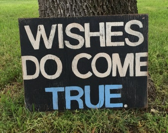 Wishes Do Come True - Hand Painted Sign