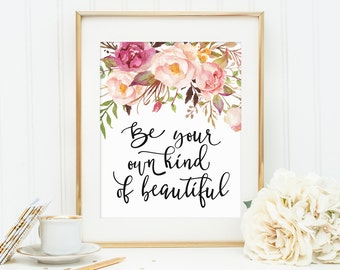 Inspirational Print, Be Your Own Kind Of Beautiful, Printable Art, Motivational Quote, Wall Art Quote, Positive Quote, Wall Art Decor