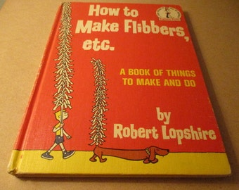 How to Make Flibbers etc. - A Book  of Things To Make and Do by Robert Lopshire
