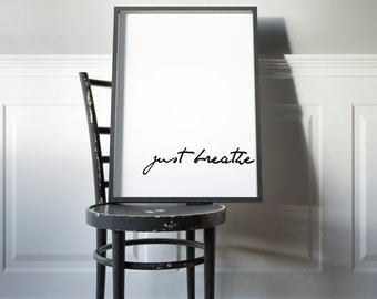 Just Breathe Printable Poster 8x10, Inspirational, Motivational, Downloadable, Art Room Decor, Digital File, Instant Wall Art, Quote