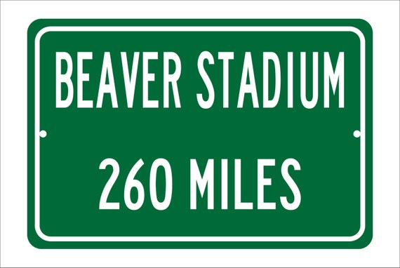 Custom College Highway Distance Sign to Beaver Stadium   Home of the Penn State Nittany Lions   Personalized Distance to Beaver Stadium