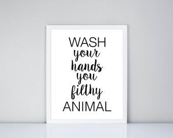 Wash your hands you filthy animal, Digital Print