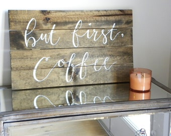 But first, coffee | Barn wood sign | Rustic kitchen sign | Gifts for her