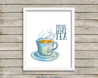 Drink More Tea - Digital Print - Instant Download