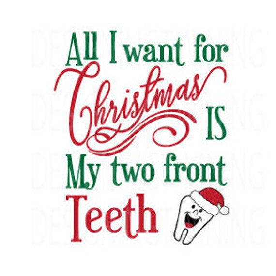 All I want for Christmas is my two front teeth Christmas