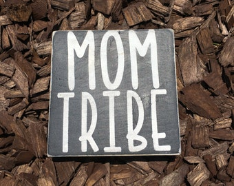 Mom Tribe Wood Painted Sign
